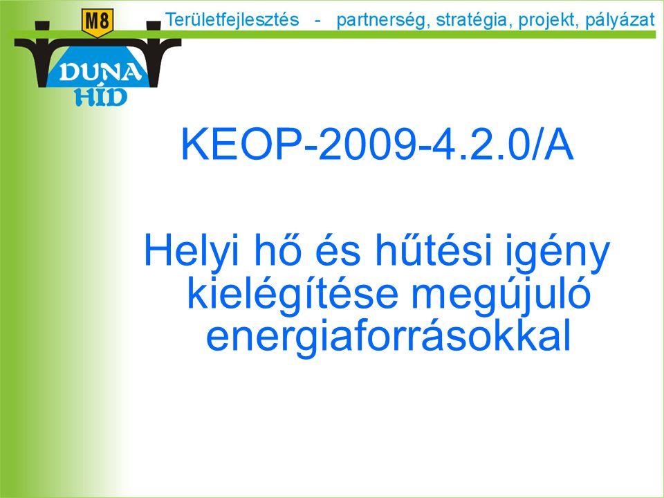 KEOP-2009-4.2.0/A Helyi hő és hűtési igény kielégítése megújuló energiaforrásokkal