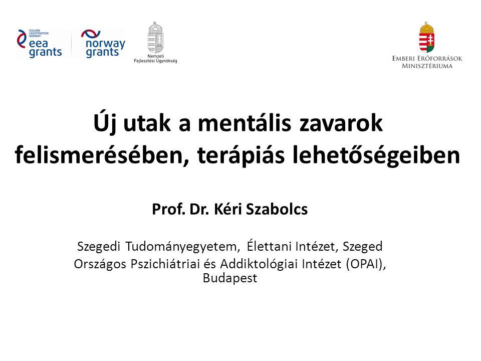 Új utak a mentális zavarok felismerésében, terápiás lehetőségeiben Prof.