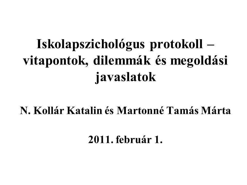 Iskolapszichológus protokoll – vitapontok, dilemmák és megoldási javaslatok N.