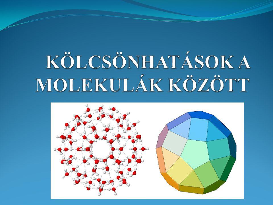 Elsőrendű és másodrendű kémiai kötések Hidrogén előállítása A hidrogén tulajdonságai Kölcsönhatások a hidrogénmolekulák között A hidrogénmolekula elektroneloszlása Apoláris molekulák