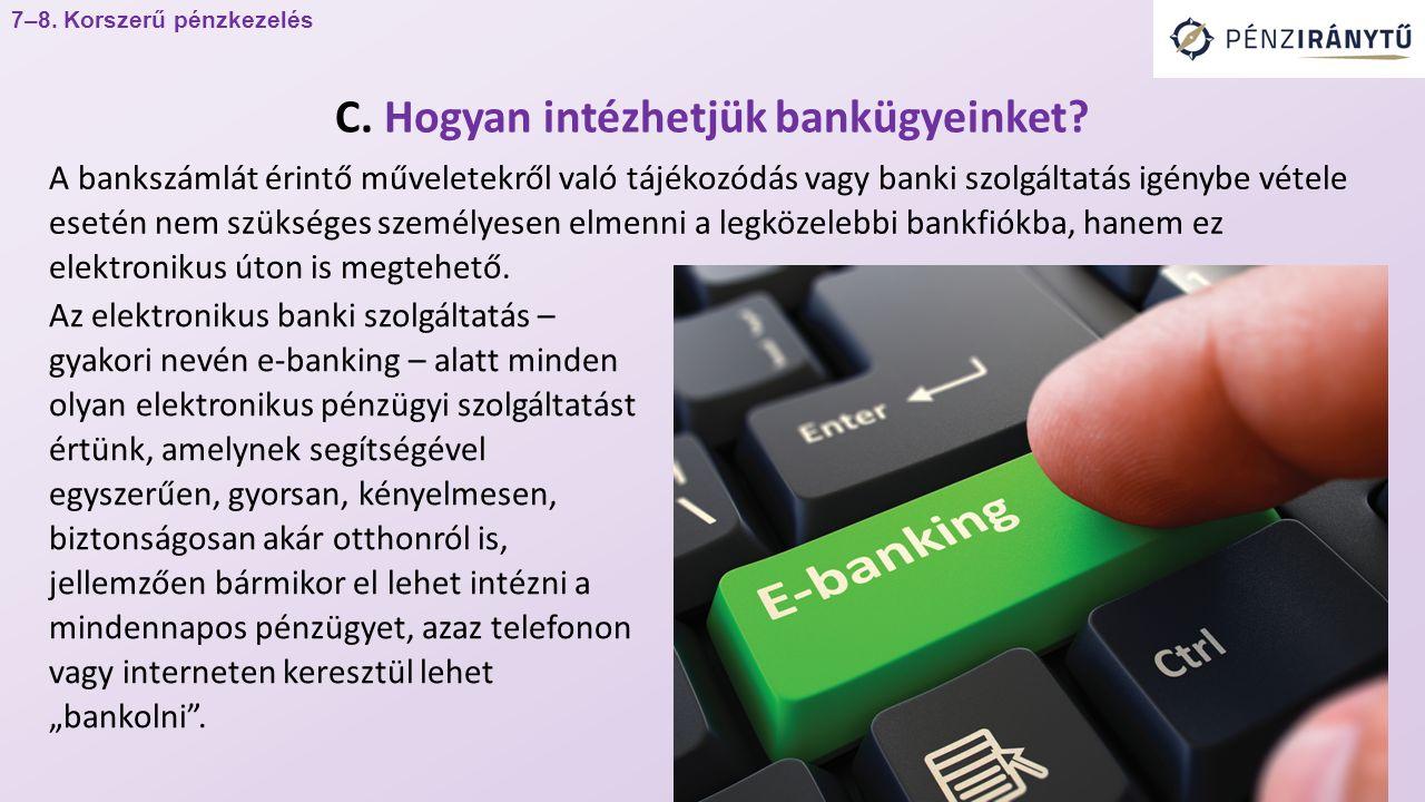 A bankszámlát érintő műveletekről való tájékozódás vagy banki szolgáltatás igénybe vétele esetén nem szükséges személyesen elmenni a legközelebbi bankfiókba, hanem ez elektronikus úton is megtehető.
