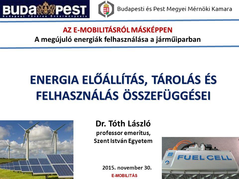 ENERGIA ELŐÁLLÍTÁS, TÁROLÁS ÉS FELHASZNÁLÁS ÖSSZEFÜGGÉSEI Dr.
