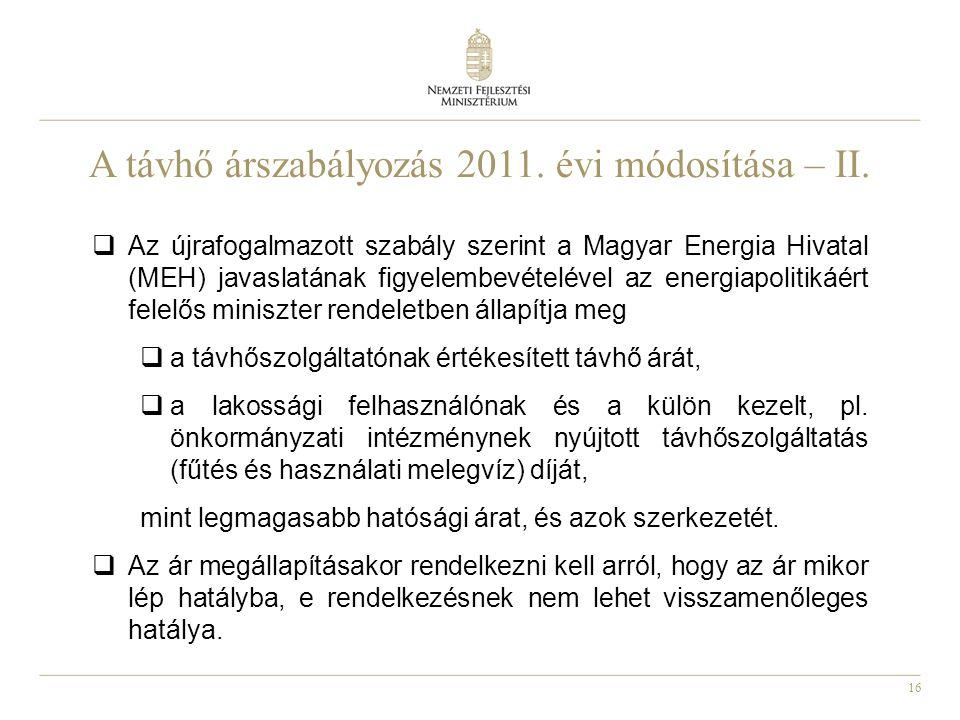 16 A távhő árszabályozás 2011. évi módosítása – II.