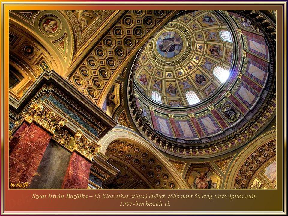 Szent István Bazilika - római katolikus bazilika-Nevét István, az első magyar király (975-1038) tiszteletére kapta, akinek bebalzsamozott kézfejét egy speciális ereklye-tartóban őrzik.
