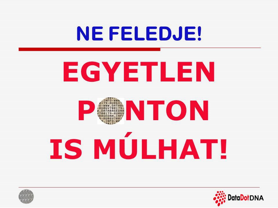 NE FELEDJE! EGYETLEN P NTON IS MÚLHAT!