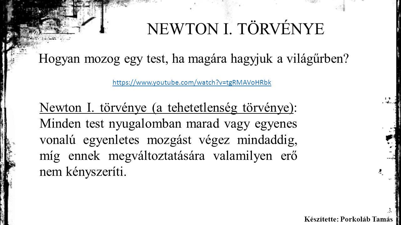 Készítette: Porkoláb Tamás INERCIARENDSZER Azt a vonatkoztatási rendszert amiben Newton I.