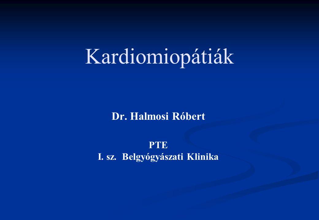 Definíció – 1980 WHO A kardiomiopátia a szívizom önálló, gyakran ismeretlen eredetű betegsége, működészavara, mely nem a szokásos szívbetegségek - ISZB, hipertónia, szívbillentyű, ill.