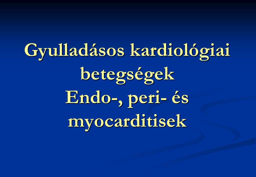 Gyulladásos kardiológiai betegségek Endo-, peri- és myocarditisek