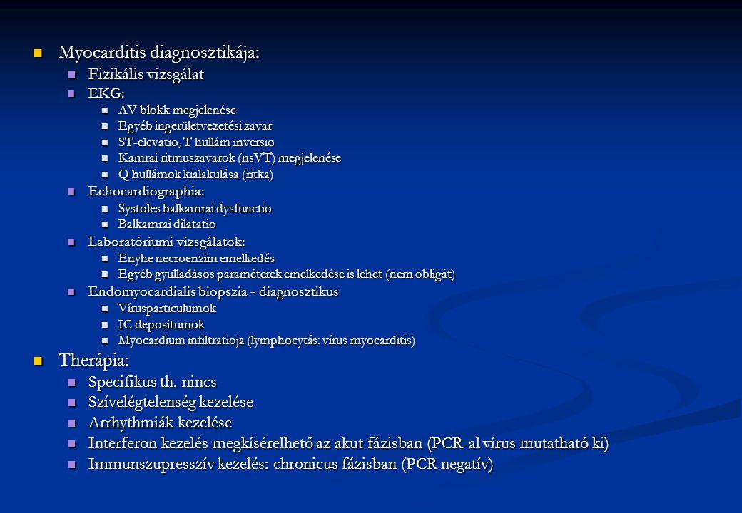 Myocarditis diagnosztikája: Myocarditis diagnosztikája: Fizikális vizsgálat Fizikális vizsgálat EKG: EKG: AV blokk megjelenése AV blokk megjelenése Eg