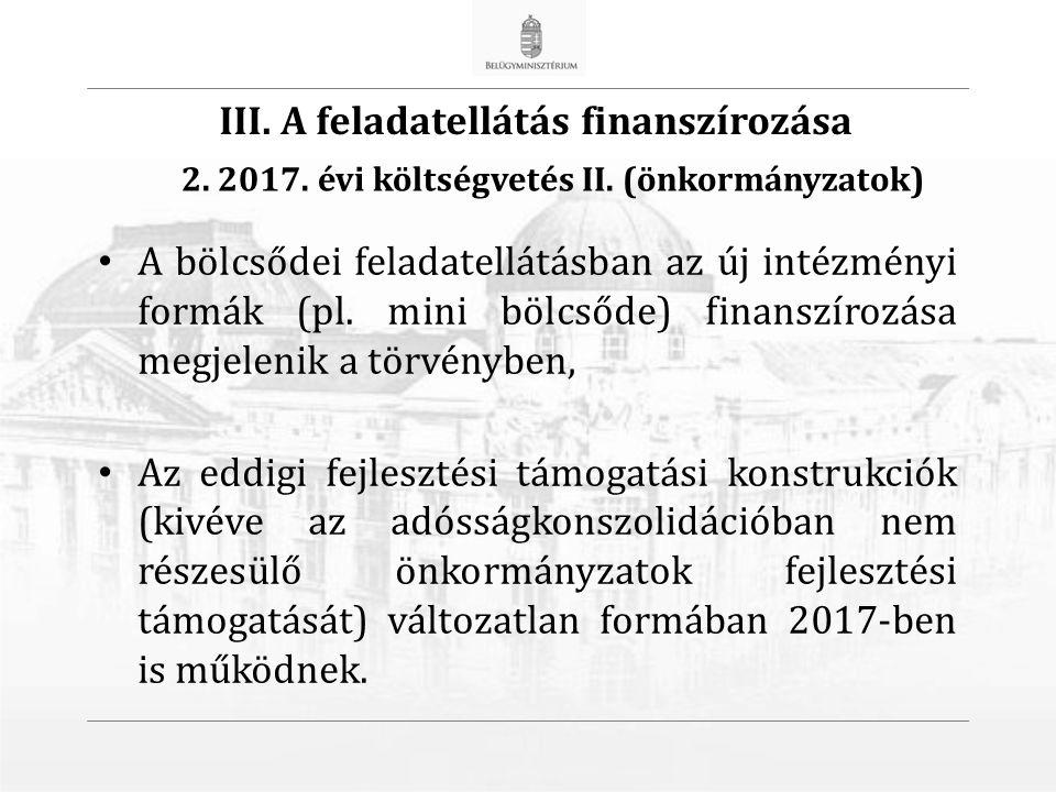 A bölcsődei feladatellátásban az új intézményi formák (pl.