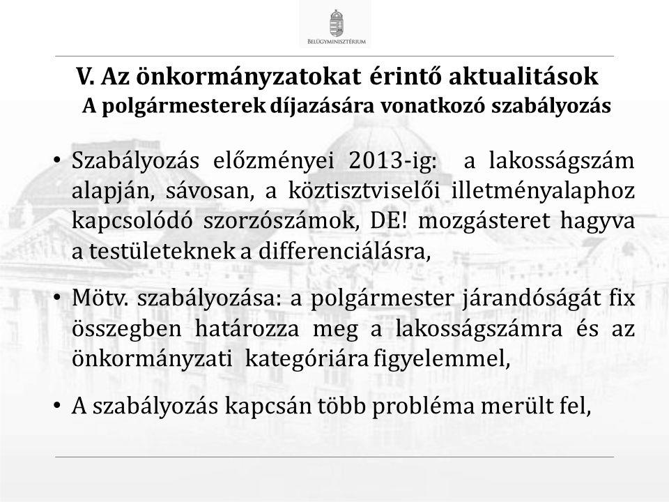 Szabályozás előzményei 2013-ig: a lakosságszám alapján, sávosan, a köztisztviselői illetményalaphoz kapcsolódó szorzószámok, DE.