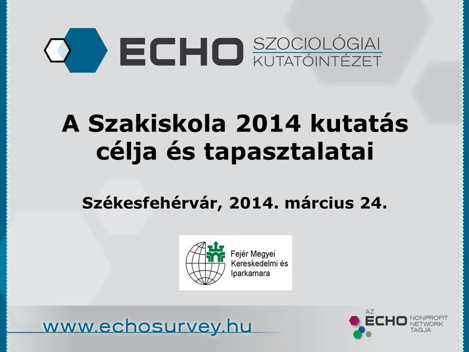 A Szakiskola 2014 kutatás célja és tapasztalatai Székesfehérvár, 2014. március 24.
