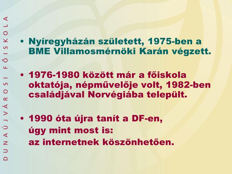 Nyíregyházán született, 1975-ben a BME Villamosmérnöki Karán végzett.
