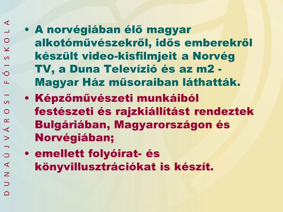 A norvégiában élő magyar alkotóművészekről, idős emberekről készült video-kisfilmjeit a Norvég TV, a Duna Televízió és az m2 - Magyar Ház műsoraiban láthatták.