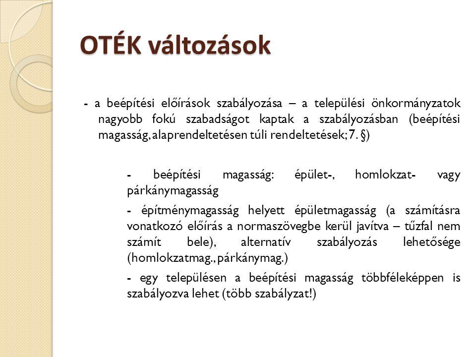 OTÉK változások - a közművesítettség helyett közműellátás (közüzemi vagy közcélú szolgáltatás; 8.