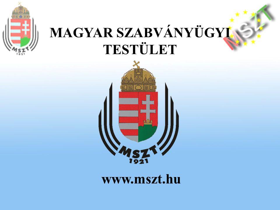 MAGYAR SZABVÁNYÜGYI TESTÜLET www.mszt.hu