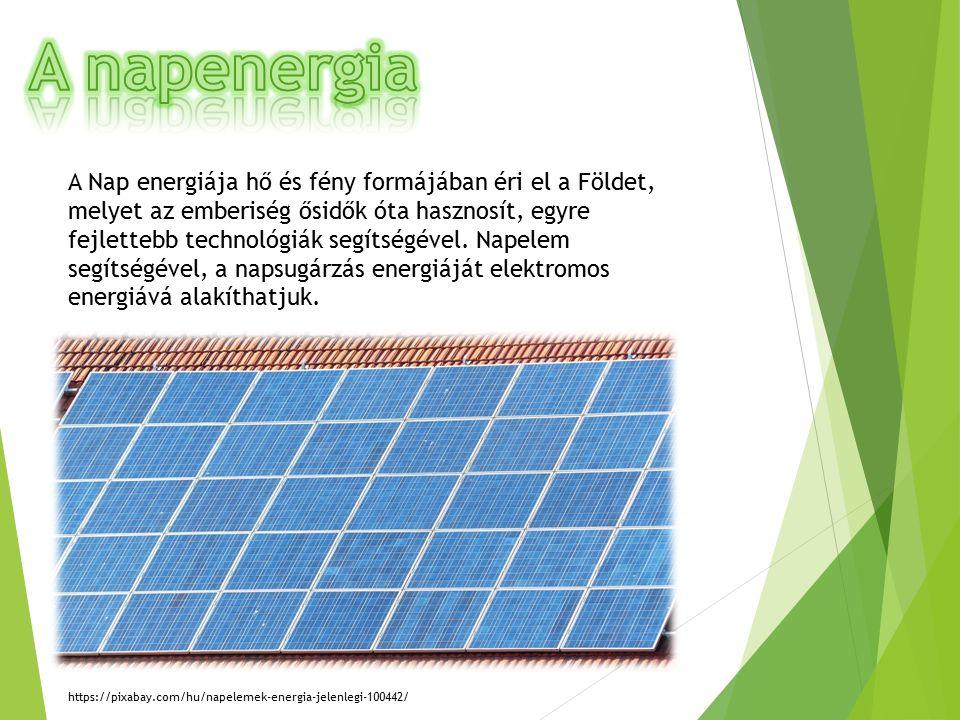 A Nap energiája hő és fény formájában éri el a Földet, melyet az emberiség ősidők óta hasznosít, egyre fejlettebb technológiák segítségével.