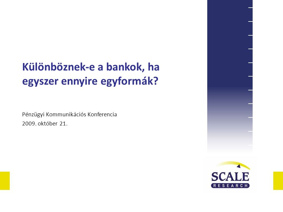Különböznek-e a bankok, ha egyszer ennyire egyformák.