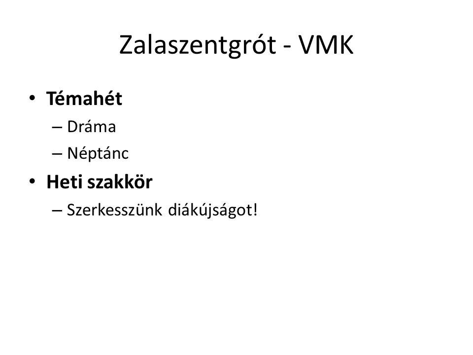 Zalaszentgrót - VMK Témahét – Dráma – Néptánc Heti szakkör – Szerkesszünk diákújságot!