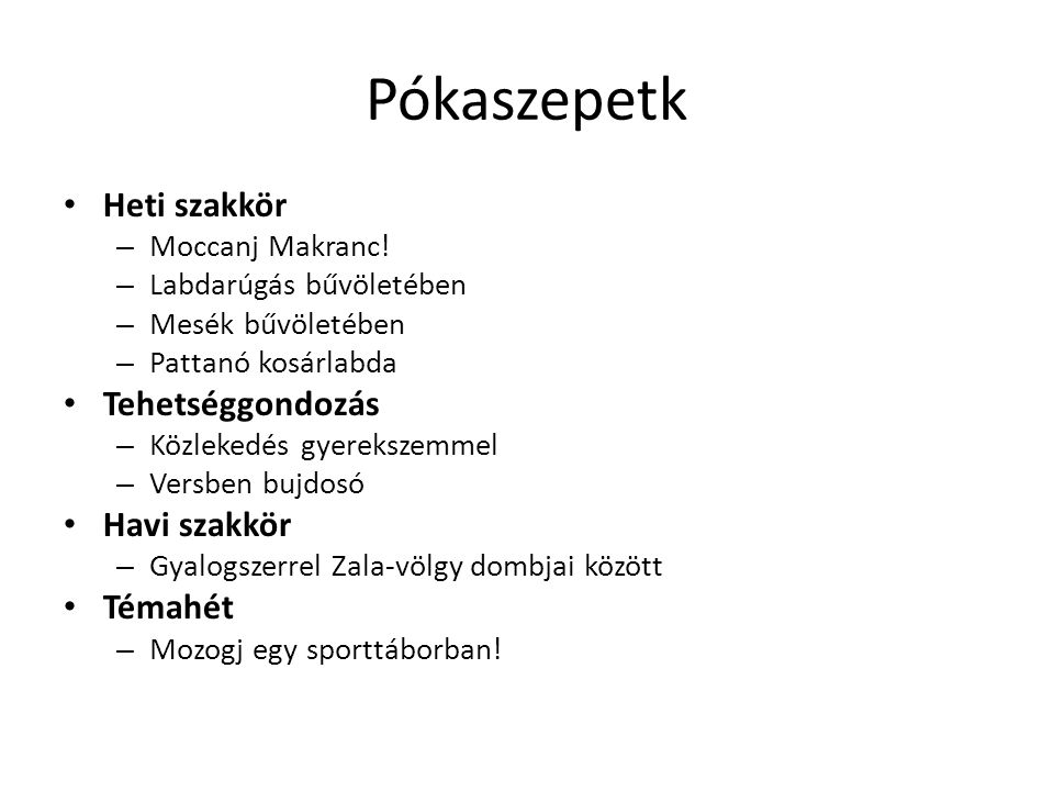 Pókaszepetk Heti szakkör – Moccanj Makranc.