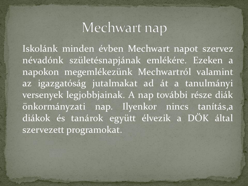 Iskolánk minden évben Mechwart napot szervez névadónk születésnapjának emlékére.