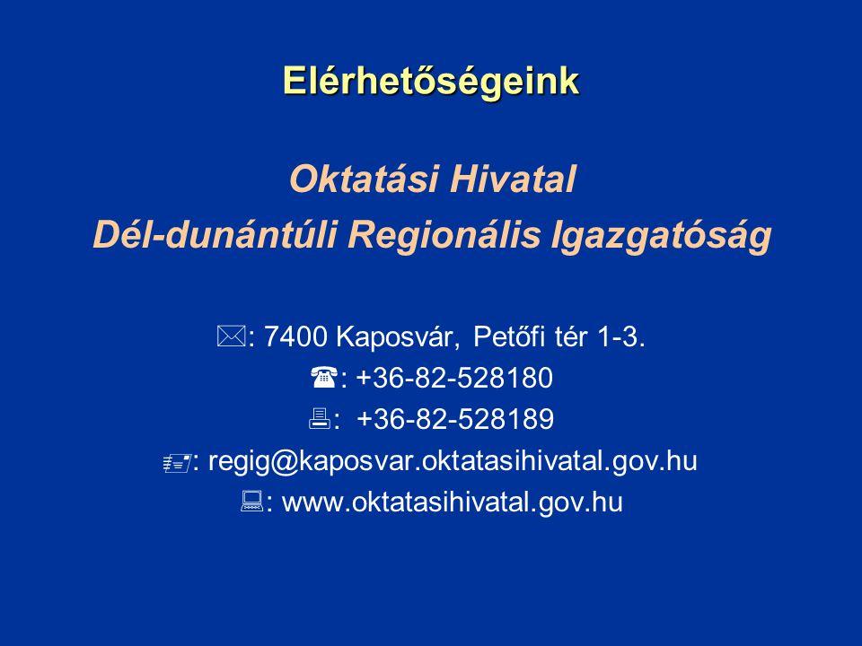 Elérhetőségeink Oktatási Hivatal Dél-dunántúli Regionális Igazgatóság  : 7400 Kaposvár, Petőfi tér 1-3.  : +36-82-528180  : +36-82-528189  : regig