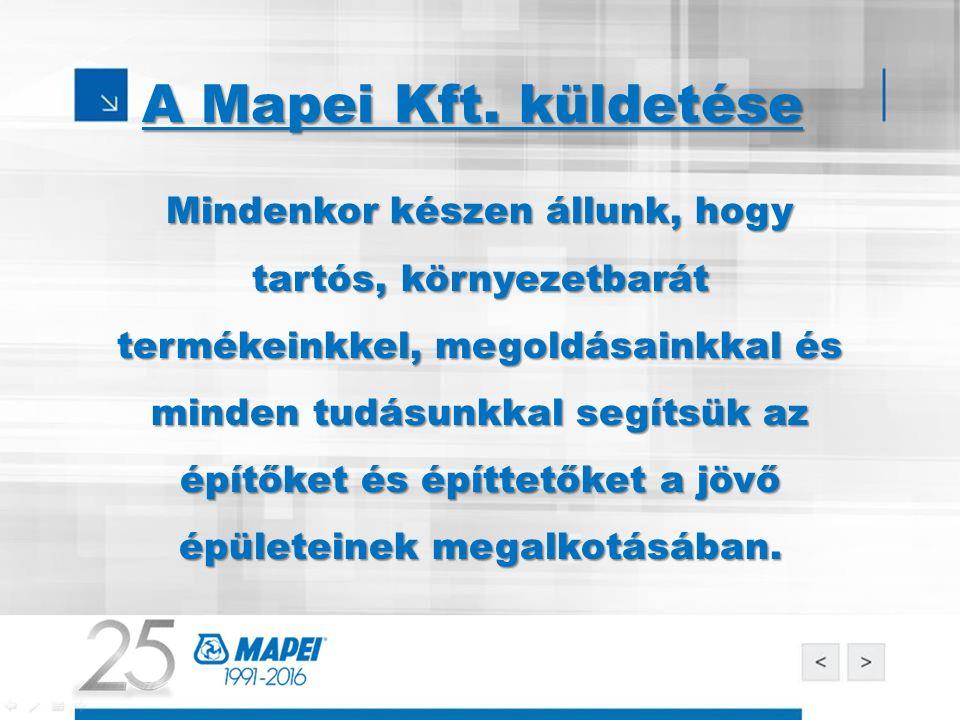 A Mapei Kft. küldetése A Mapei Kft.