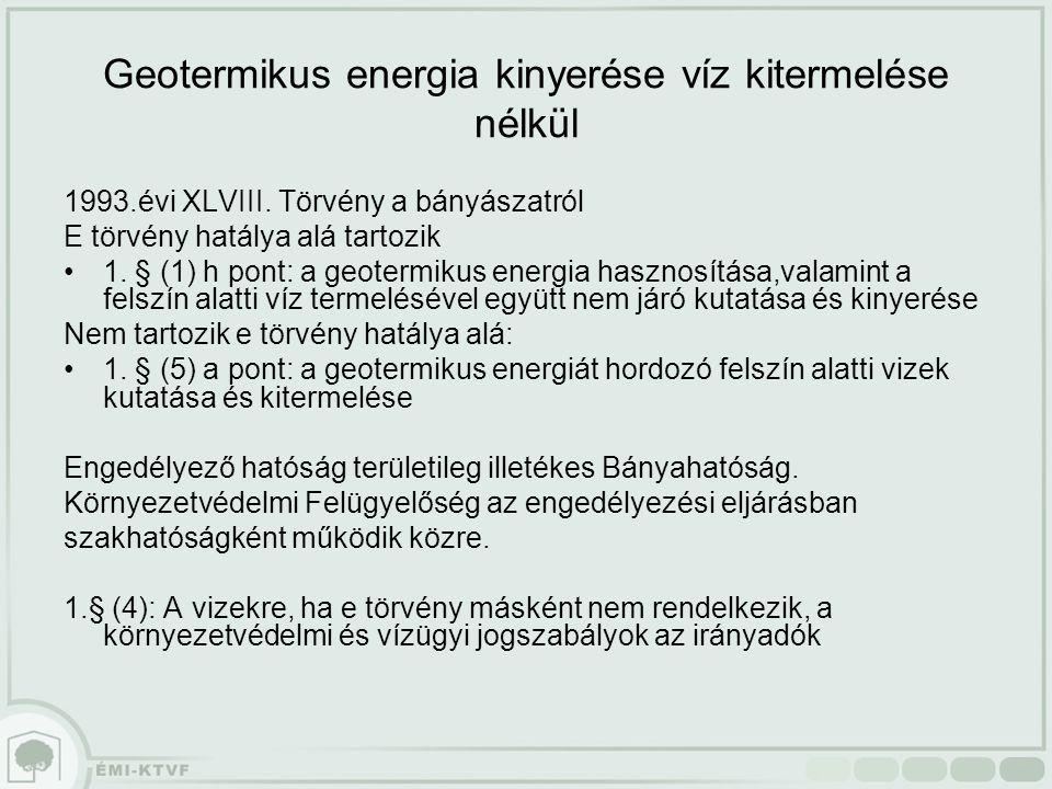 Geotermikus energia kinyerése víz kitermelése nélkül 1993.évi XLVIII.