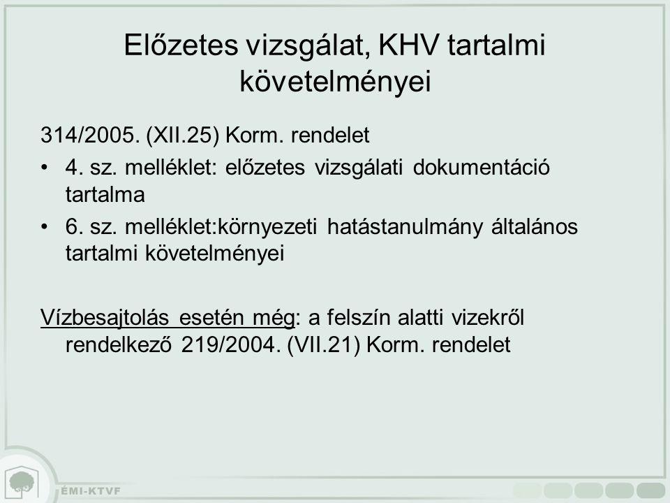 Előzetes vizsgálat, KHV tartalmi követelményei 314/2005.