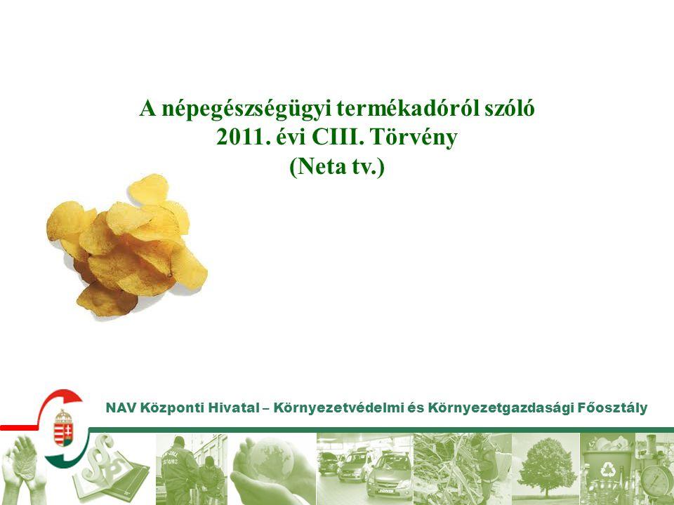NAV Központi Hivatal – Környezetvédelmi és Környezetgazdasági Főosztály A népegészségügyi termékadóról szóló 2011.