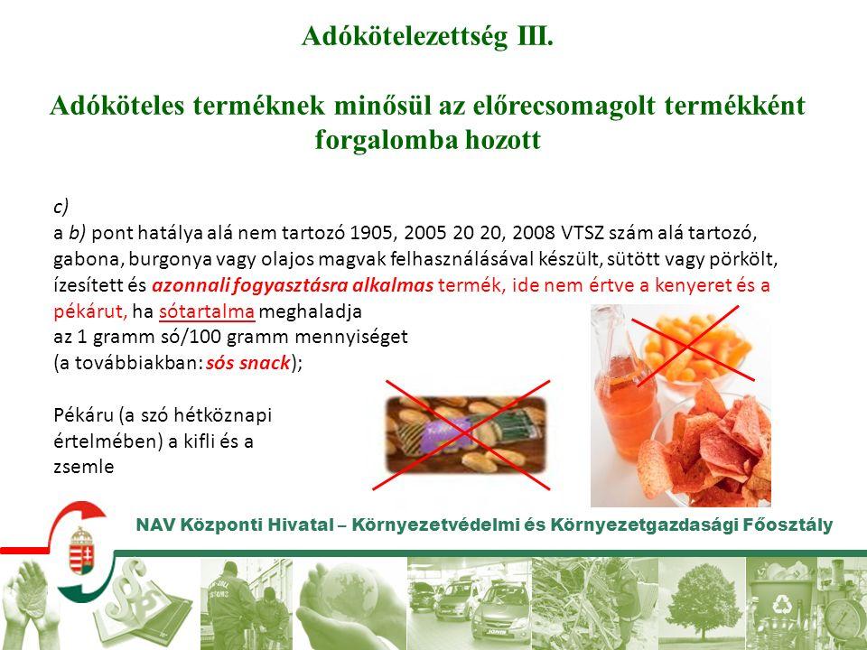 NAV Központi Hivatal – Környezetvédelmi és Környezetgazdasági Főosztály Adókötelezettség III.