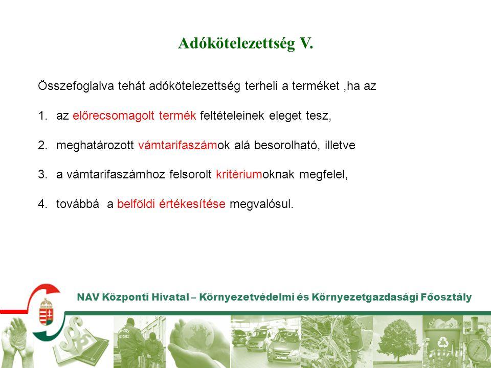 NAV Központi Hivatal – Környezetvédelmi és Környezetgazdasági Főosztály Adókötelezettség V.
