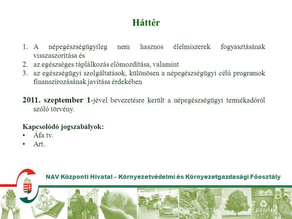 NAV Központi Hivatal – Környezetvédelmi és Környezetgazdasági Főosztály Értelmező rendelkezések I.