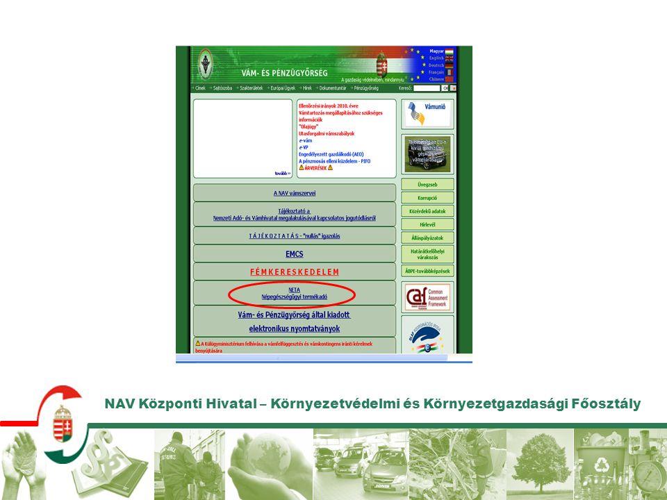 NAV Központi Hivatal – Környezetvédelmi és Környezetgazdasági Főosztály.