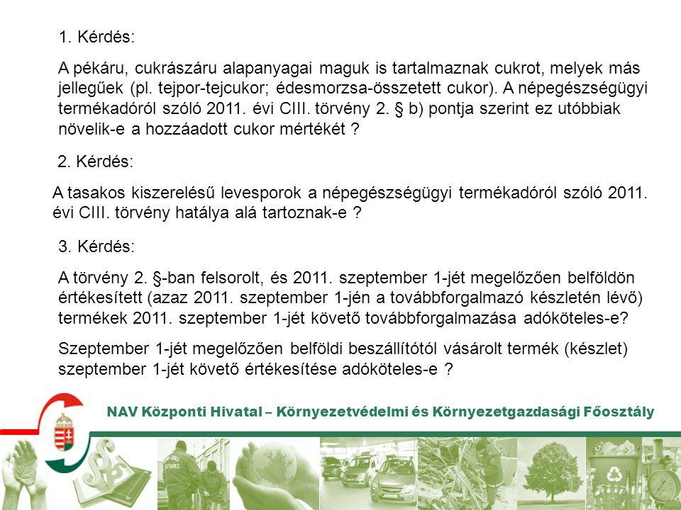 NAV Központi Hivatal – Környezetvédelmi és Környezetgazdasági Főosztály 1.