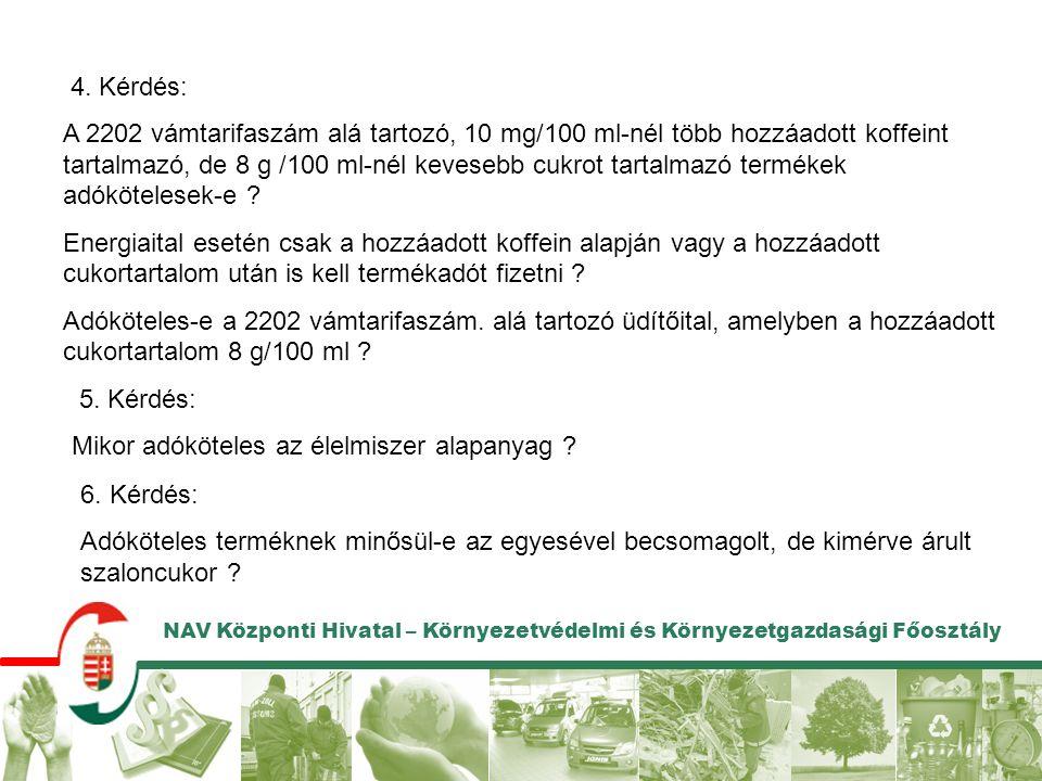 NAV Központi Hivatal – Környezetvédelmi és Környezetgazdasági Főosztály 4.