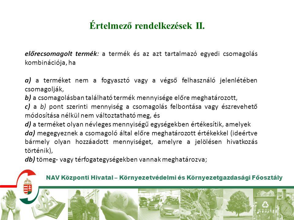 NAV Központi Hivatal – Környezetvédelmi és Környezetgazdasági Főosztály Adókötelezettség VI.