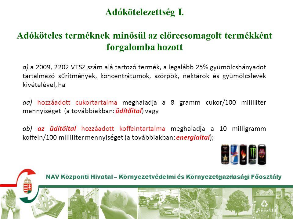 NAV Központi Hivatal – Környezetvédelmi és Környezetgazdasági Főosztály Adókötelezettség II.