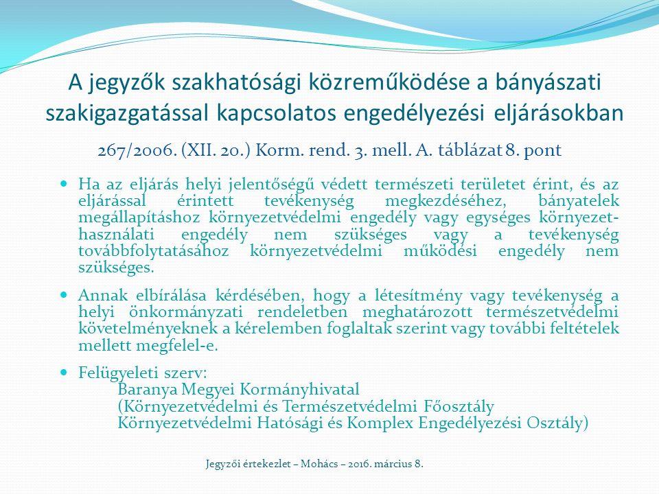 A jegyzők szakhatósági közreműködése a bányászati szakigazgatással kapcsolatos engedélyezési eljárásokban 267/2006.
