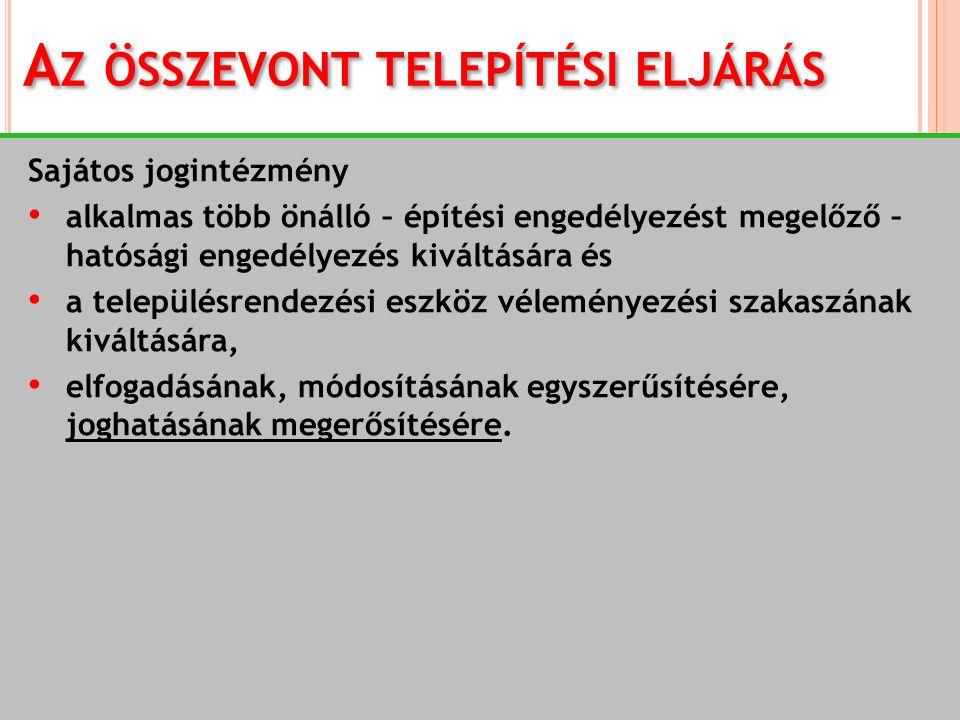 S ZAKASZAI választható eljárástípus hatósági szolgáltatási szakasz telepítési hatásvizsgálati szakasz, (településrendezési eszköz elfogadása) integrált építési engedélyezési szakasz.
