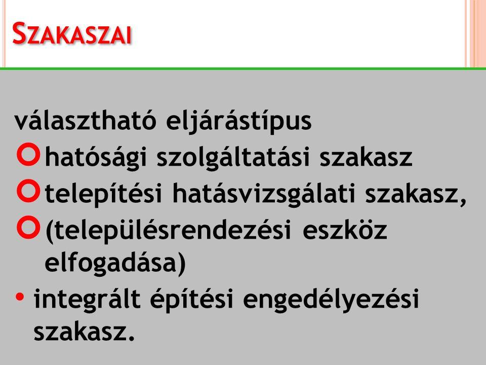 H ATÓSÁGOK - SZAKHATÓSÁGOK Ügygazda: járási építésügyi (és örökségvédelmi) hivatal Ügydöntő szakhatóság: a kiváltott - korábban önálló engedélyezési - eljárást lefolytató hatóság Megalapozó szakhatóság A korábban önállóan eljáró hatóság (most ügydöntő szakhatóság) szakhatóságai + vélemény-nyilvánításra jogosult államigazgatási szervek Mindegyik szakhatóságot az ügygazda építésügyi hatóság keresi meg.