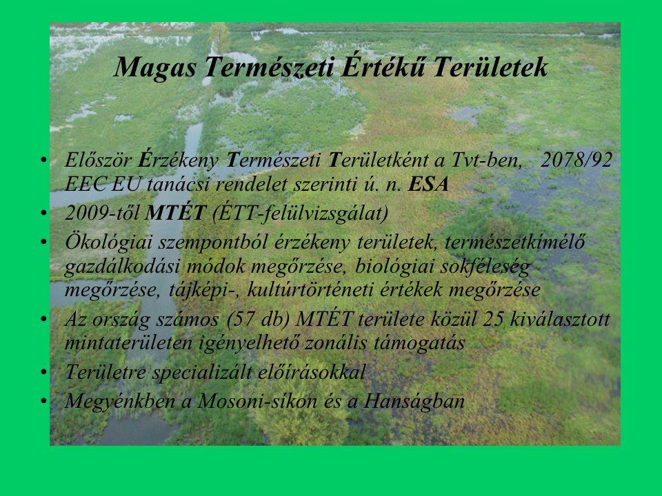 Magas Természeti Értékű Területek Először Érzékeny Természeti Területként a Tvt-ben, 2078/92 EEC EU tanácsi rendelet szerinti ú.