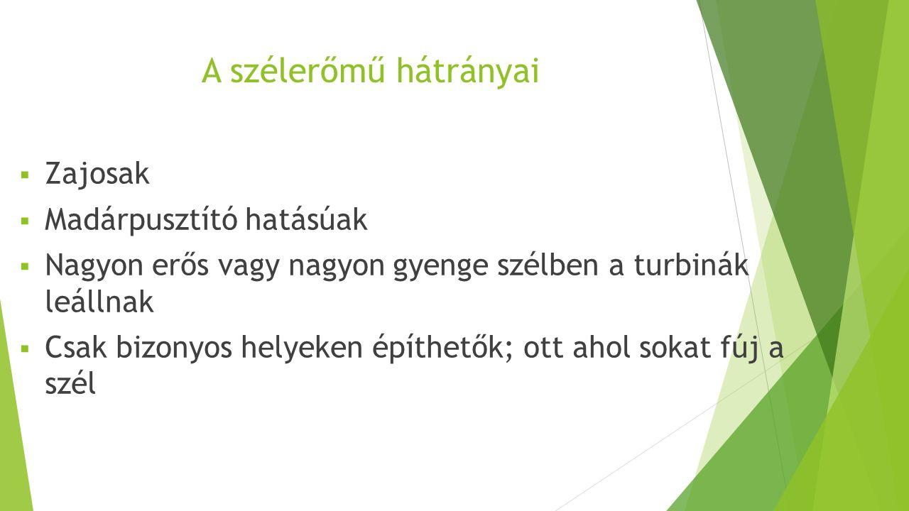 A szélerőmű feladata A szélenergia megújuló energiaforrás, amelynek jelentős környezetvédelmi és költségelőnyei vannak.