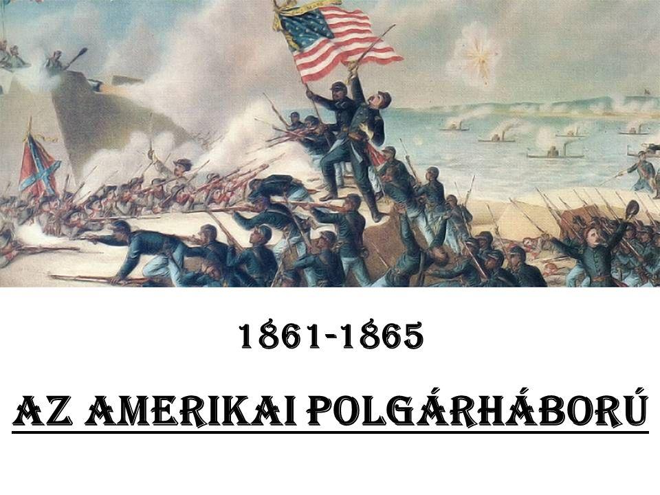 """Az amerikai polgárháború (""""észak dél ellen ) Dátum: 1861."""