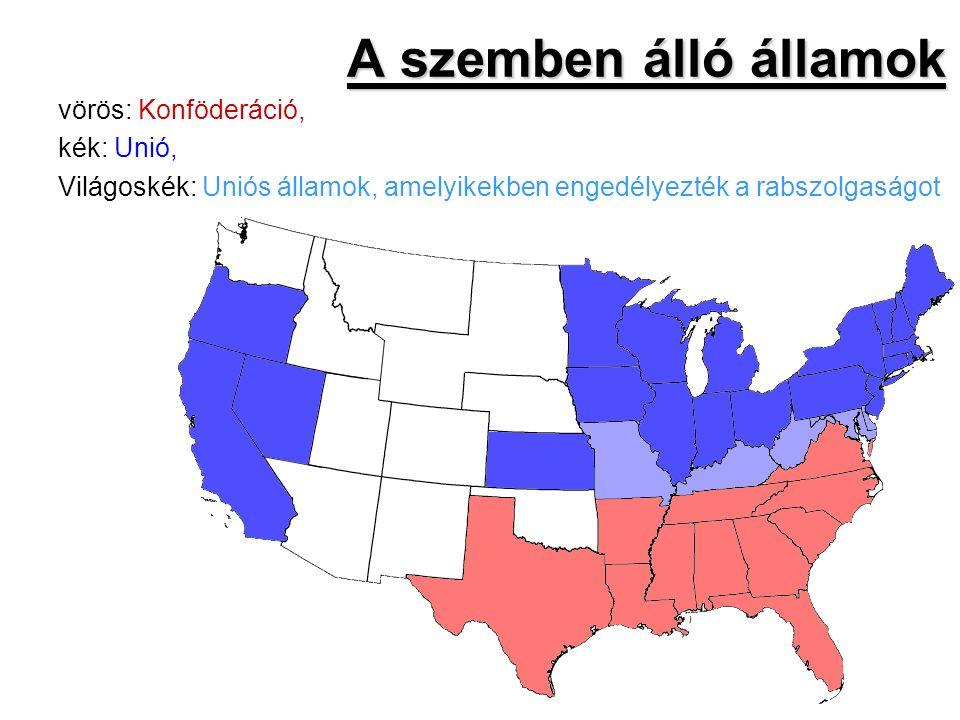 A szemben álló államok A szemben álló államok vörös: Konföderáció, kék: Unió, Világoskék: Uniós államok, amelyikekben engedélyezték a rabszolgaságot