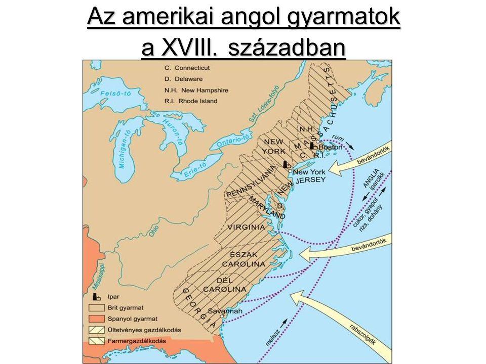 Az amerikai angol gyarmatok a XVIII. században
