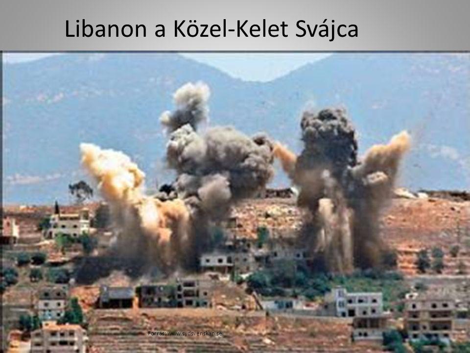 Libanon a Közel-Kelet Svájca Forrás: www.sydsvenskan.se