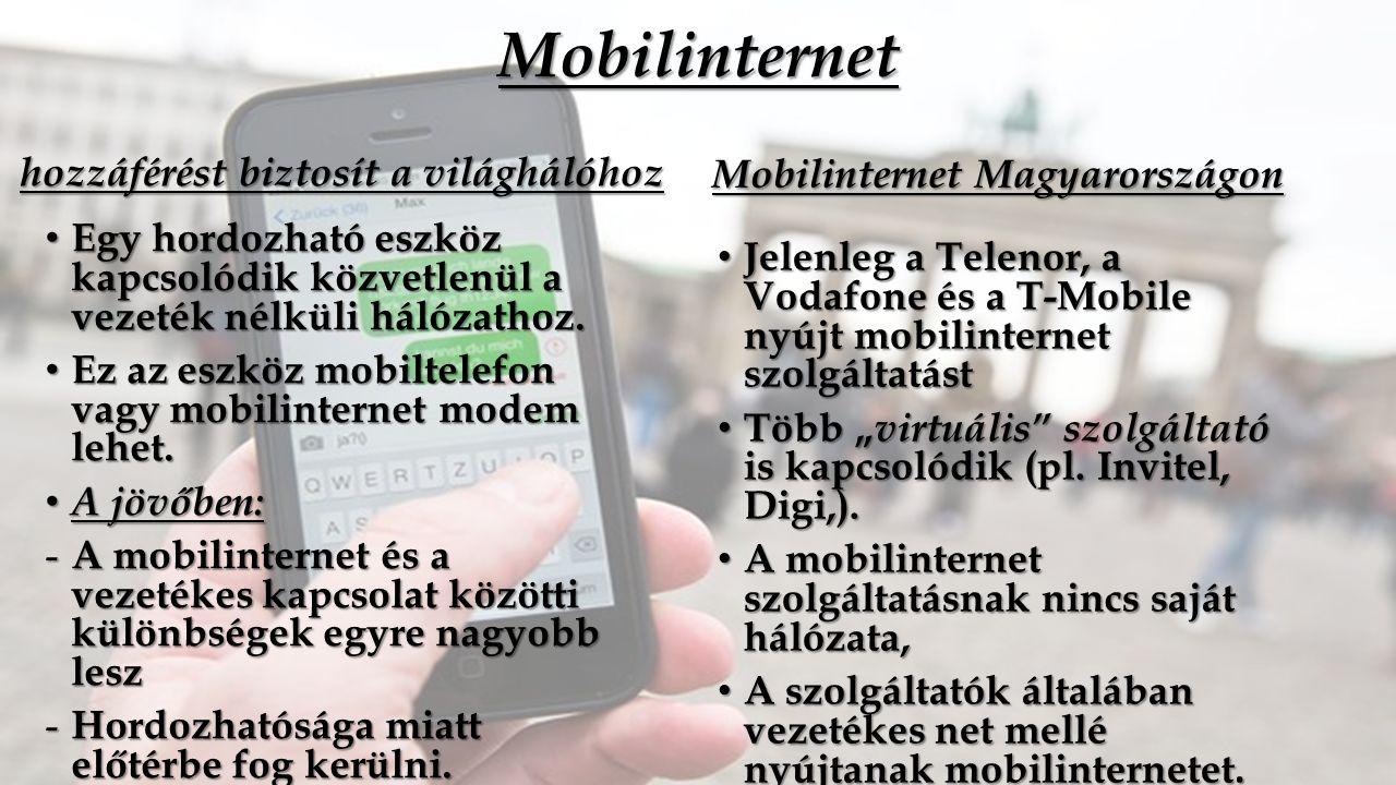 Mobilinternet hozzáférést biztosít a világhálóhoz Egy hordozható eszköz kapcsolódik közvetlenül a vezeték nélküli hálózathoz.