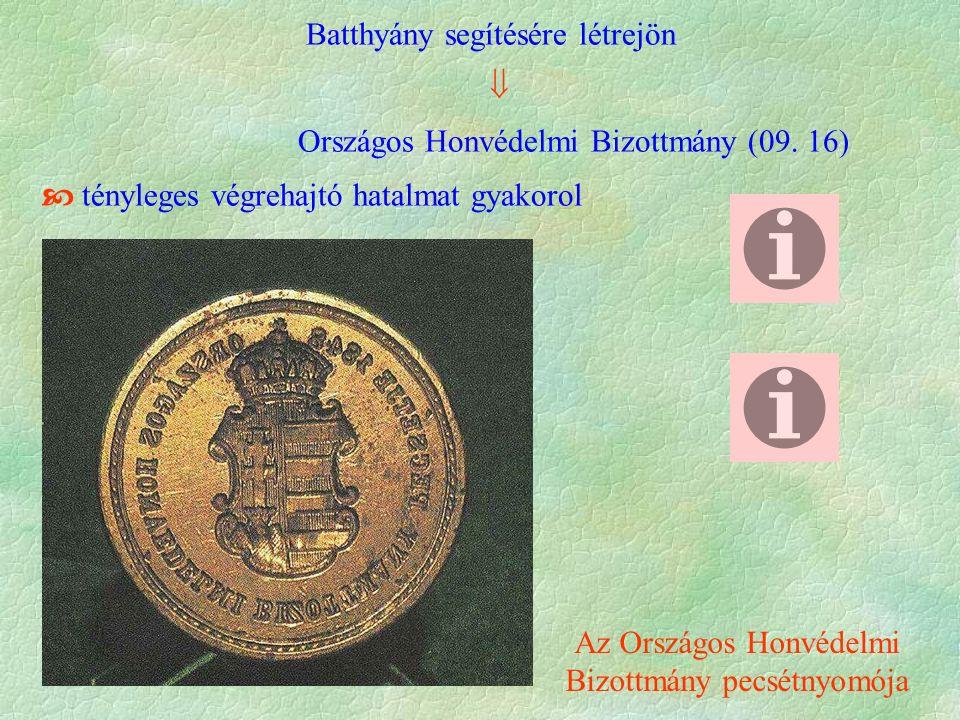 Batthyány segítésére létrejön  Országos Honvédelmi Bizottmány (09.