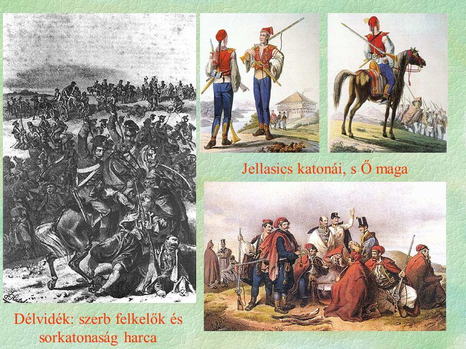 Jellasics katonái, s Ő maga Délvidék: szerb felkelők és sorkatonaság harca